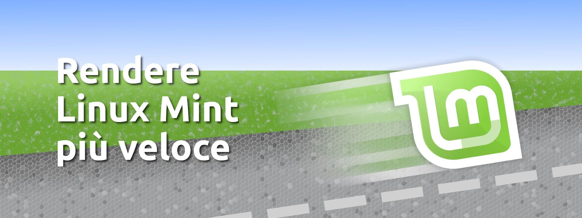 rendere più veloce Linux Mint